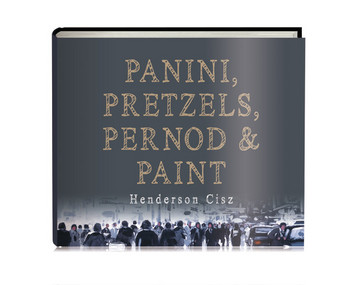 Panini, Pretzels, Pernod and Paint Open Edition by Henderson Cisz
