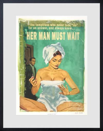 Her man must wait
